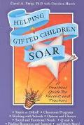 Helping Gifted Children Soar A Practical Guide for Parents and Teachers