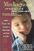 Misdiagnosis and Dual Diagnoses of Gifted Children and Adults ADHD, Bipolar, OCD, Asperger's...