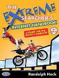 The Extreme Searcher's Internet Handbook: A Guide for the Serious Searcher; Third Edition