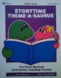 Storytime Theme-A-Saurus: The Great Big Book of Storytime Teaching Themes - Jean Warren - Pa...