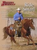 Ride Smart Improve Your Horsemanship Skills on the Ground and in the Saddle