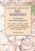 Mount  Whitney: High Sierra Hiking Guide to The Peak and Surrounding Highlands