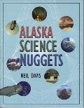 Alaska Science Nuggets