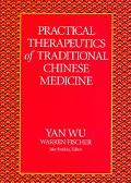 Practical Therapeutics of Traditional Chinese Medicine