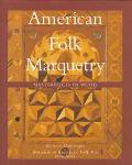 American Folk Marquetry Masterpieces in Wood