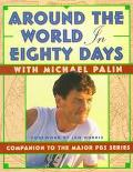 Around the World in Eighty Days: Companion to the Major PBS Series