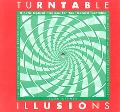 Turntable Illusions Kinetic Optical Illusions for Your Record Turntable or 101 Uses for an O...