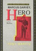 Marcus Garvey, Hero A First Biography