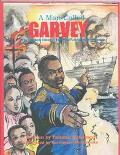 Man Called Garvey The Life and Times of the Great Leader Marcus Garvey