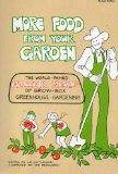 More Food from Your Garden: The Mittleider Method of Grow Box-Greenhouse Gardening - Jacob R...
