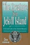 Creature from Jekyll Island: A Second Look at the Federal Reserve - G. Edward Griffin - Hardcover