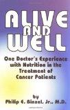 Alive & Well One Doctor's Experience With Nutrition in the Treatment of Cancer Patients