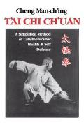 Tai Chi Chuan A Simplified Method of Calisthenics for Health
