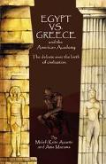 Egypt Vs. Greece, and the American Academy