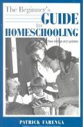 The Beginner's Guide to Homeschooling - Patrick Farenga - Paperback