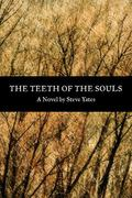 Teeth of the Souls : A Novel