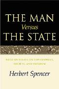 Man Versus the State With Six Essays on Government, Society, and Freedom