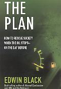 The Plan: How to Save America the Day After the Oil Stops--or Perhaps the Day Before