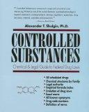 Controlled Substances: Chemical and Legal Guide to Federal Drug Laws - Alexander T. Shulgin