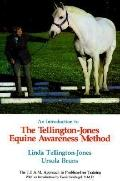 Introduction to the Tellington-Jones Equine Awareness Method: The T.E.A.M. Approach to Probl...