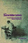 Serial Killer Letters A Penetrating Look Inside the Minds of Murderers