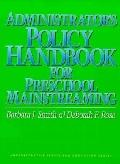 Administrator's Policy Handbook for Preschool Mainstreaming (Administrative Issues for Educa...