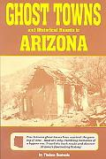 Ghost Towns and Historical Haunts in Arizona