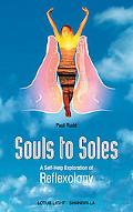 Souls to Soles A Self-Help Exploration of Reflexology