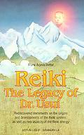 Reiki The Legacy of Dr. Usui
