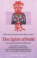 Spirit of Reiki The Complete Handbook of the Reiki System  From Tradition to the Present Fun...