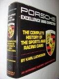 Porsche: Excellence Was Expected : The Complete History of Porsche Sports and Racing Cars (A...