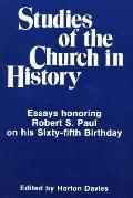 Studies of the Church in History Essays Honoring Robert S. Paul on His Sixty Fifth Birthday