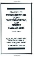 Predestination, God's Foreknowledge, and Future Contingents