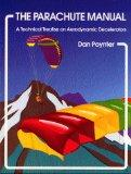 Parachute Manual: A Technical Treatise on Aerodynamic Decelerators, Vol. 2 - Dan Poynter - P...