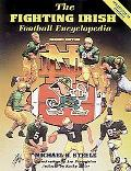 Fighting Irish Football Encyclopedia - Michael R. Steele - Hardcover