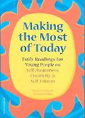 Making the Most of Today Daily Readings for Young People on Self-Awareness, Creativity, and ...