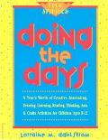 Doing the Days A Year's Worth of Creative Journaling, Drawing, Listening, Reading, Thinking,...