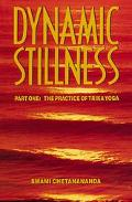 Dynamic Stillness Part One: The Practice of Trika Yoga