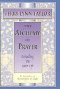 Alchemy of Prayer: Rekindling Our Inner Life