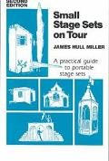 Small Stage Sets on Tour A Practical Guide to Portable Stage Sets