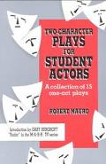 2 Character Plays for Student Actors A Collection of 15 One-Act Plays