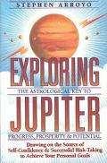 Exploring Jupiter The Astrological Key to Progress, Prosperity & Potential