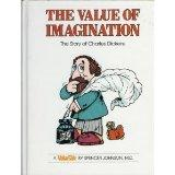 Value of Imagination: The Story of Charles Dickens - Spencer Johnson - Hardcover - 1st ed