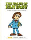 The Value of Fantasy: The Story of Hans Christian Andersen (Value Tales Series)