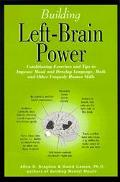 Building Left-Brain Power Left-Brain Conditioning Exercises and Tips to Strengthen Language,...