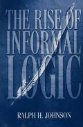 Rise of Informal Logic Essays on Argumentation, Critical Thinking, Reasoning & Culture