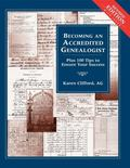 Becoming an Accredited Genealogist Plus 100 Tips to Ensure Your Success