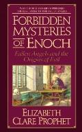 Forbidden Mysteries of Enoch: Fallen Angels and the Origins of Evil - Elizabeth Clare Prophe...