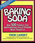 Baking Soda Over 500 Fabulous, Fun and Frugal Uses You'Ve Probably Never Thought of