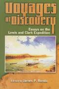 Voyages of Discovery Essays on the Lewis and Clark Expedition